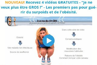 """Vidéos """"je ne veux plus être gros"""" afin d'apprendre les premiers pas pour guérir du surpoids et de l'obésité"""