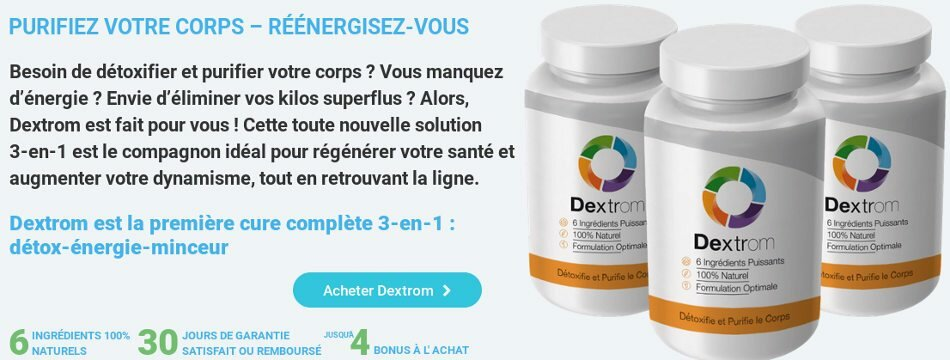 Dextrom : avis sur la pilule 3 en 1 détox, énergie et minceur